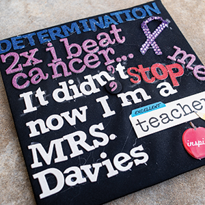 Stephanie Davies decorated her mortar board prior to graduation