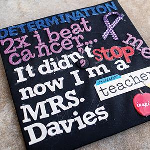 Stephanie Davies decorated her mortar board prior to graduation