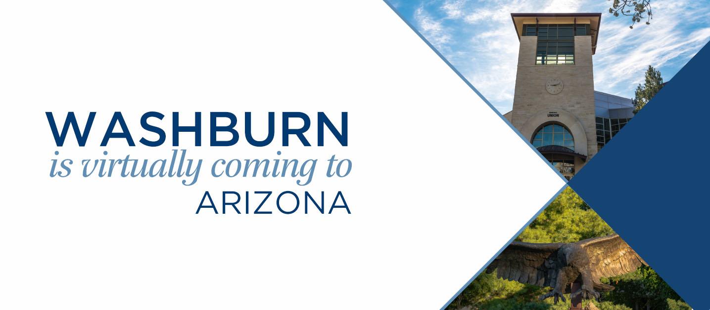 Washburn is virtually coming to Arizona