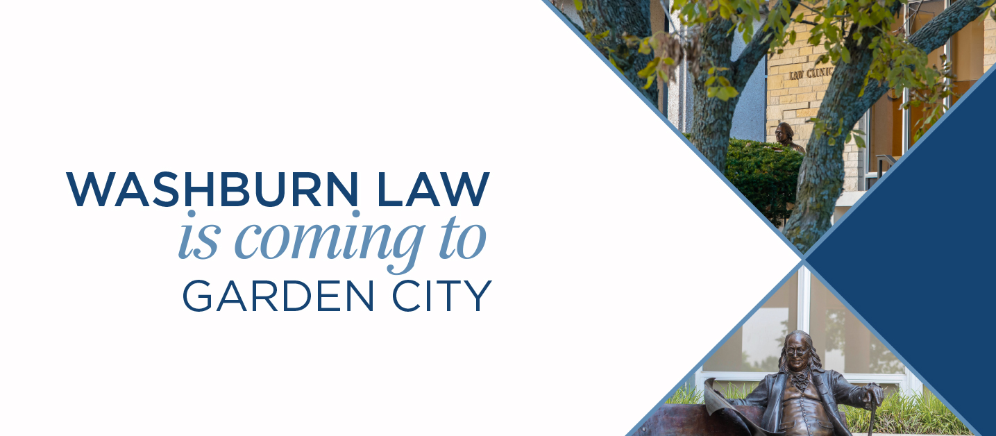 Washburn Law is coming to Garden City